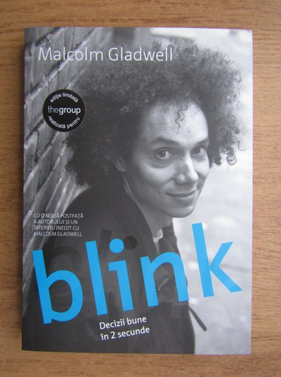 Anticariat: Malcolm Gladwell - Blink. Decizii bune in 2 secunde