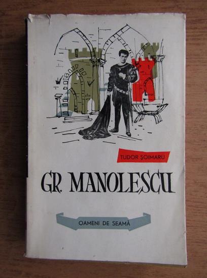 Anticariat: Tudor Soimaru - Gr. Manolescu