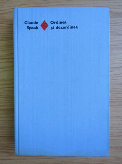 Anticariat: Claude Spaak - Ordinea si dezordinea