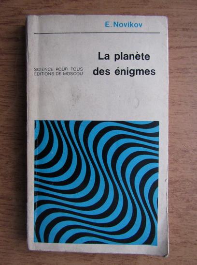 Anticariat: E. Novikov - La planete des enigmes