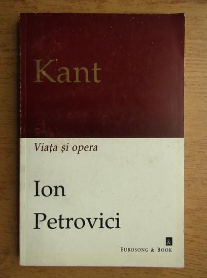 Anticariat: Ion Petrovici - Kant, viata si opera