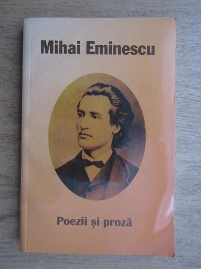 Anticariat: Mihai Eminescu - Poezii si proza