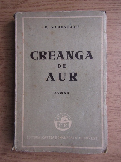 Anticariat: Mihail Sadoveanu - Creanga de aur (circa 1941)