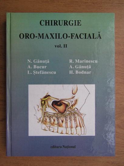 Anticariat: Nicolae Ganuta - Chirurgie Oro-Maxilo-Faciala (volumul 2)