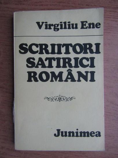 Anticariat: Virgiliu Ene - Scriitori satirici romani