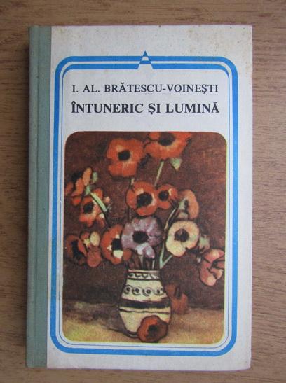 Anticariat: Ioan Alexandru Bratescu Voinesti - Intuneric si lumina