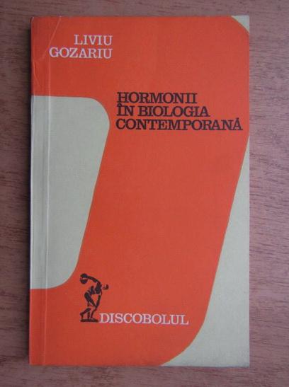 Anticariat: Liviu Gozariu - Hormonii in biologia contemporana