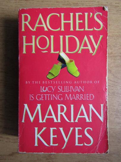 Anticariat: Marian Keyes - Rachel's holiday