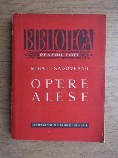 Anticariat: Mihail Sadoveanu - Opere alese (volumul 3)