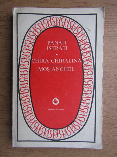 Anticariat: Panait Istrati - Chira Chiralina. Mos Anghel
