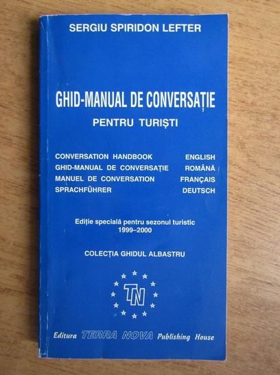 Anticariat: Sergiu Spiridon Lefter - Ghid manual de conversatie pentru turisti