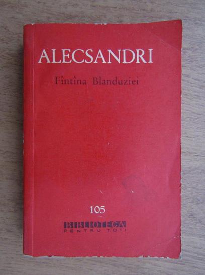 Anticariat: Vasile Alecsandri - Fantana Blanduziei