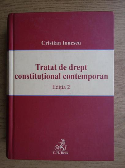 Anticariat: Cristian Ionescu - Tratat de drept constitutional contemporan