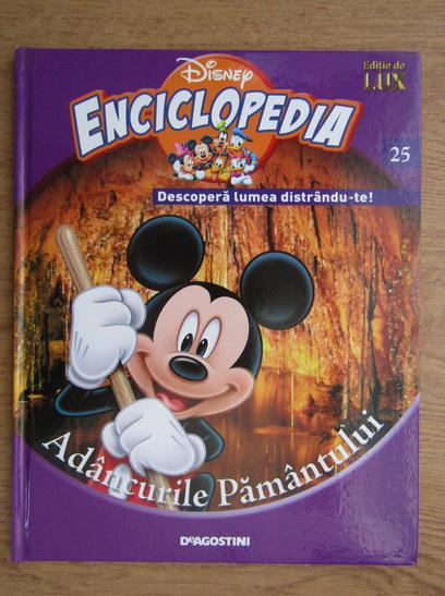 Anticariat: Enciclopedia Disney. Descopera lumea distrandu-te! Adancurile pamantului