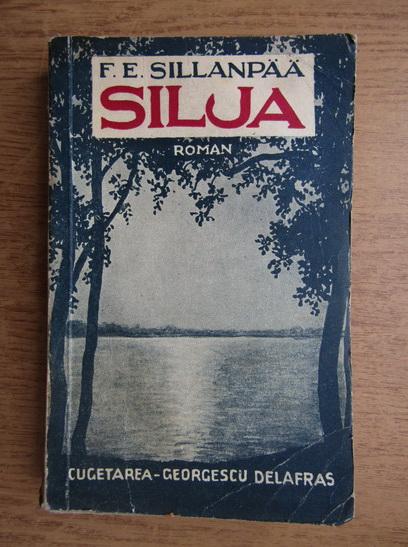 Anticariat: Frans Eemil Sillanpaa - Silja sau tristetea unei vieti neimplinite (1940)