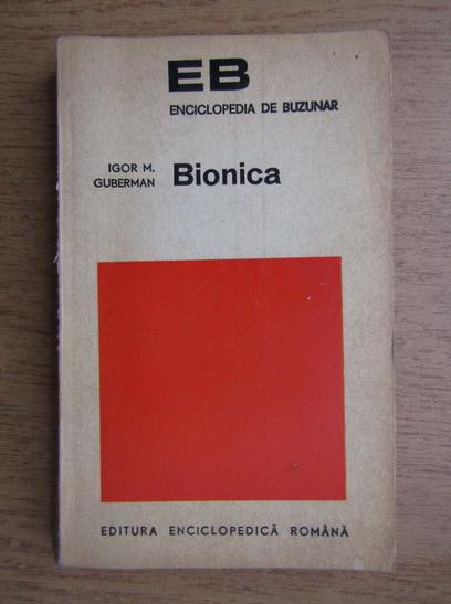 Anticariat: Igor Guberman - Bionica