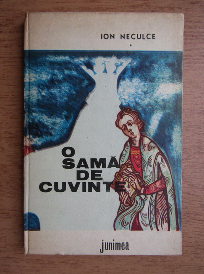 Anticariat: Ion Neculce - O sama de cuvinte. Cronica