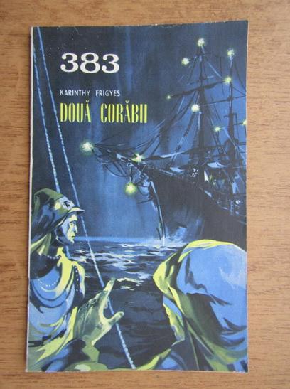 Anticariat: Karinthy Frigyes - Doua corabii (383)
