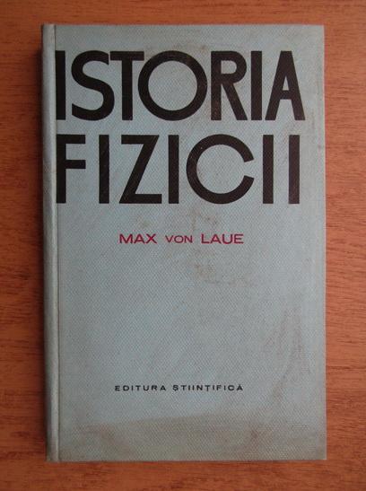 Anticariat: Max von Laue - Istoria fizicii