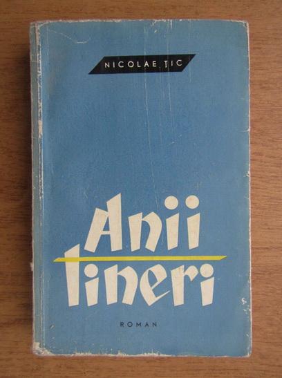 Anticariat: Nicolae Tic - Anii tineri