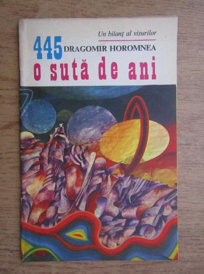 Anticariat: Dragomir Horomnea - O suta de ani, 1 iunie 1973, nr. 445