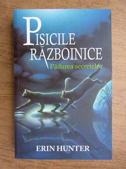 Anticariat: Erin Hunter - Pisicile razboinice. Padurea secretelor
