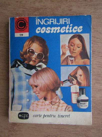 Anticariat: Ileana Iliescu - Ingrijiri cosmetice