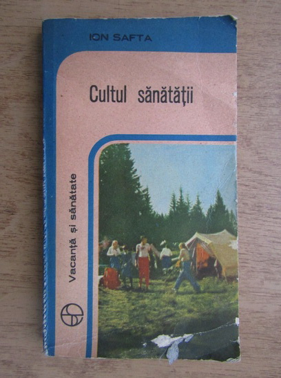 Anticariat: Ion Safta - Cultul sanatatii