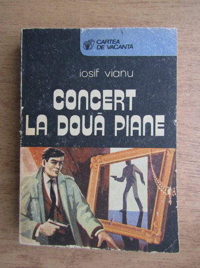 Anticariat: Iosif Vianu - Concert la doua piane