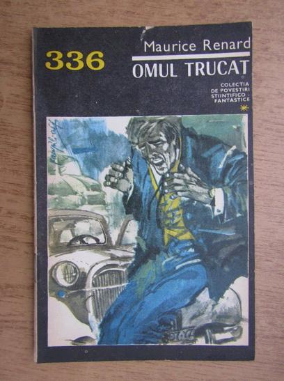 Anticariat: Maurice Renard - Omul trucat, 15 noembrie 1968, nr. 336