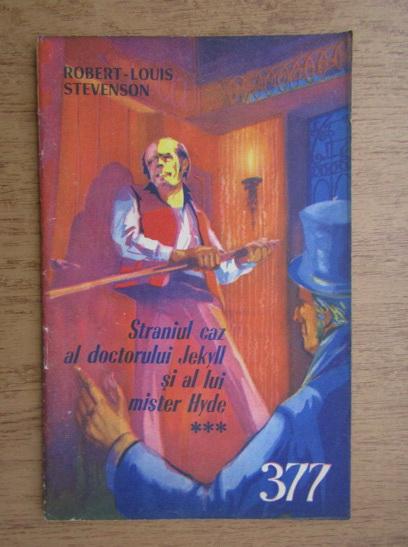 Anticariat: Robert Louis Stevenson - Straniul caz al doctorului Jekyll si al lui mister Hyde, 1 august, nr. 377