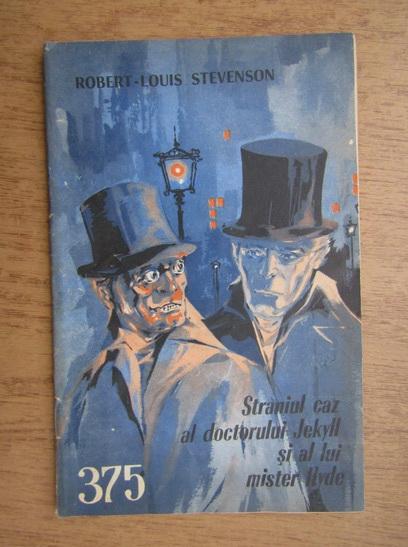 Anticariat: Robert Louis Stevenson - Straniul caz al doctorului Jekyll si al lui mister Hyde, 1 iulie, nr. 375