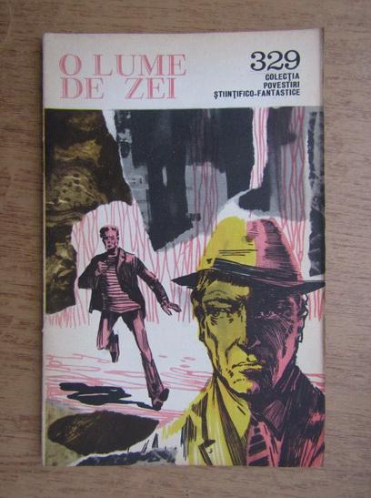 Anticariat: Stefan Zaides - O lume de zei, 1 august 1963, nr. 329