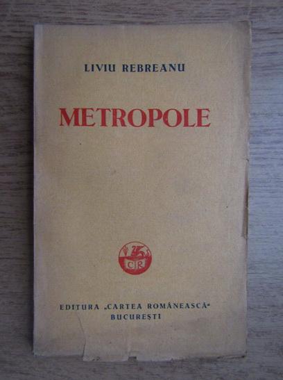 Anticariat: Liviu Rebreanu - Metropole (1931)