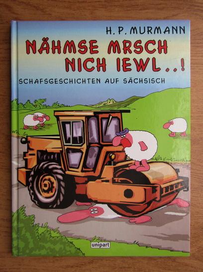 Anticariat: H. P. Murmann - Nahm Semrsch nich iewl
