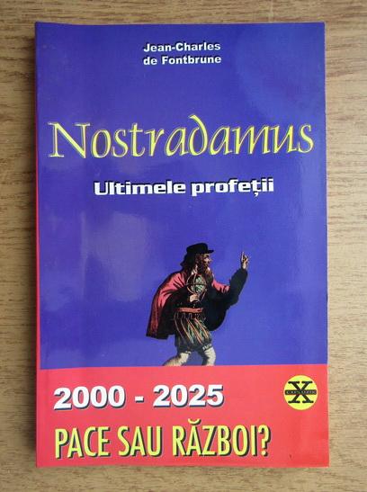 Anticariat: Jean Charles de Fontbrune - Nostradamus, ultimele profetii