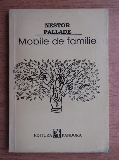 Anticariat: Nestor Pallade - Mobile de familie