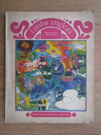 Anticariat: Octavian Oprica - Limba engleza. Manual experimental pentru clasa a III-a (1972)