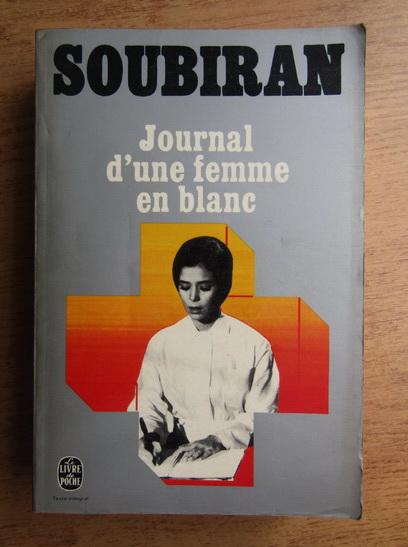 Anticariat: Andre Soubiran - Journal d'une femme en blanc
