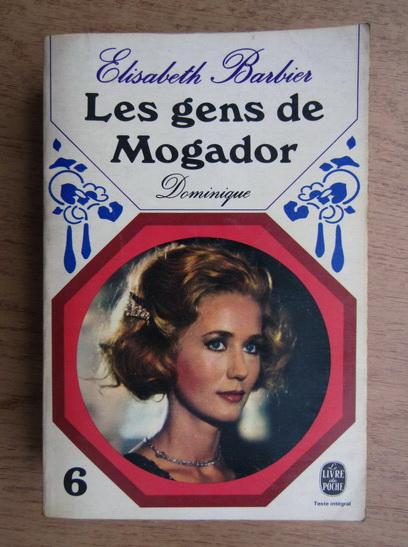 Anticariat: Elisabeth Barbier - Les gens de Mogador. Dominique (volumul 6)