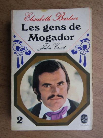 Anticariat: Elisabeth Barbier - Les gens de Mogador. Julia Vernet (volumul 2)