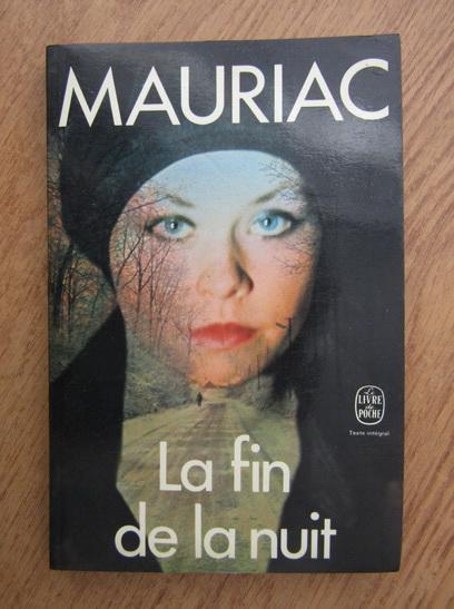 Anticariat: Francois Mauriac - La fin de la nuit