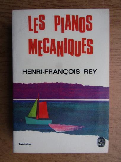 Anticariat: Henri Francois Rey - Les pianos mecaniques