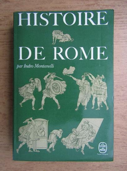 Anticariat: Indro Montanelli - Histoire de Rome