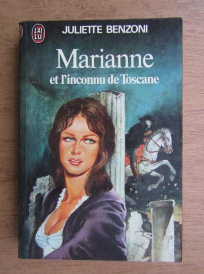 Anticariat: Juliette Benzoni - Marianne et l'inconnu de Toscane