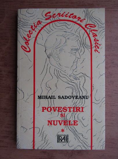 Anticariat: Mihail Sadoveanu - Povestiri si nuvele (volumul 1)