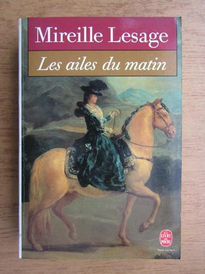 Anticariat: Mireille Lesage - Les ailes du matin