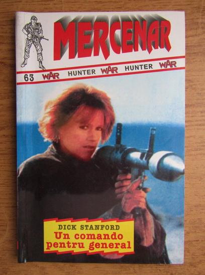 Anticariat: Dick Stanford - Un comando pentru general