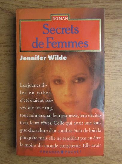 Anticariat: Jennifer Wilde - Secrets de femmes