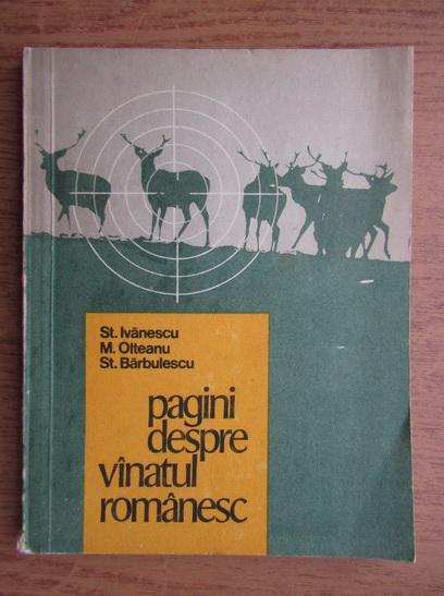 Anticariat: Stefan Ivanescu - Pagini despre vanatul romanesc